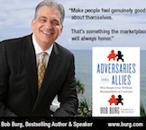 Post image for Adversaries Into Allies: Win People Over Without Manipulation or Coercion – with Bob Burg [Author Big Lessons]