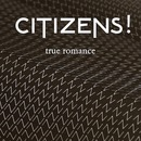 Plugged In PR - CITIZENS! - True Romance