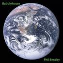 Phil Bentley - Bubblehouse