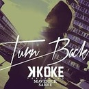 Plugged In PR - K Koke Feat Maverick Sabre - Turn Back