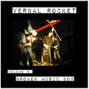 Verbal Rocket  - Broken Music Box