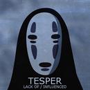 Tesper - Lack Of / Influenced