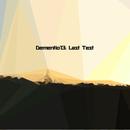 Dementio13 - Last Test