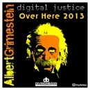 Albert Grimestein - Over Here 2013 (Albert Grimestein vs Digital Justice)