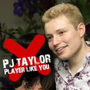 PJ Taylor - Player Like You - Single (Out On 25/03/2013)