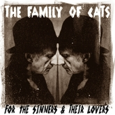 FOR THE SINNERS & THEIR LOVERS (The Family of Cats)