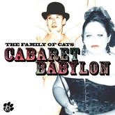 CABARET BABYLON (The Family of Cats)