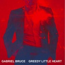 Plugged In PR - Gabriel Bruce 'Greedy Little Heart'