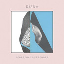Plugged In PR - DIANA - Perpetual Surrender