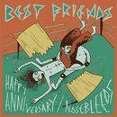 Best Friends - Happy Anniversary / Nosebleeds
