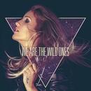 NINA - We Are The Wild Ones
