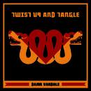 Manilla PR - Damn Vandals - Twist Up And Tangle