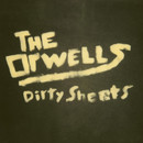 Plugged In PR - The Orwells - Dirty Sheets