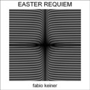 Fabio Keiner - easter requiem