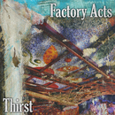 Factory Acts - Thirst