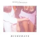 High Hazels - Misbehave