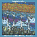 The Sword and The Shield / Botanica - The Sword and The Shield / Botanica - Valeska Gavotte