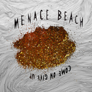 Menace Beach - Come On Give Up