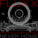 Fluxx - Unwinding Mass/Never Home