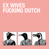 Ex Wives - Every Woman Loves A Fascist