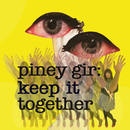 Piney Gir - Keep It Together