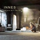 Innes - Where Will You Go