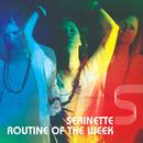 serinette - Routine of The Week
