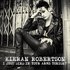 Kieran Robertson - I Just Died In Your Arms Tonight