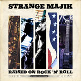 Strange Majik - Raised On Rock 'N' Roll