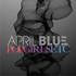 April Blue - Stay Pt. 1