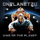 Onplanetzu - King Of The Planet