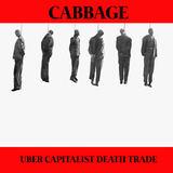 Cabbage - Uber Capitalist Death Trade