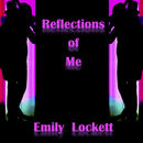 Emily Lockett - Reflections of Me