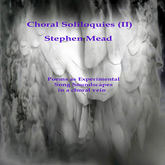 Choral Soliloquies (II) (Stephen Mead)