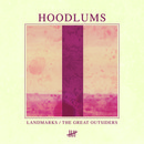 Hoodlums - Landmarks / The Great Outsiders