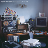 Peter and Kerry - Clothes, Friends, Photos (Tape Club Records)