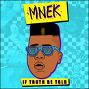 Moshi Moshi  - MNEK - If Truth Be Told