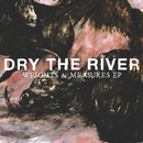 Plugged In PR - Dry the River - Weights & Measures