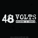 48 Volts - Business Is Boomin'