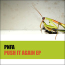 PNFA - Push It Again EP