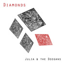 Julia and the Doogans - Diamonds