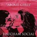 Fierce Panda Records - Hatcham Social - 'About Girls'