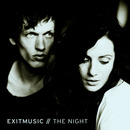 Plugged In PR - Exitmusic - The Night