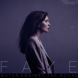 Best Fit Recordings - FAYE - Water Against The Rocks