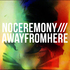 NO CEREMONY/// - AWAYFROMHERE (Ft. James Vincent McMorrow)