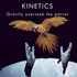Kinetics - Gravity Overtook The Parrot