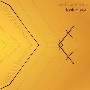 Dead Ceremony - Losing You
