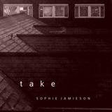 Sophie Jamieson - Take (radio edit)