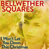 Bellwether Squares - I Won't Let You Down This Christmas