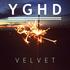 Y G H D - Velvet